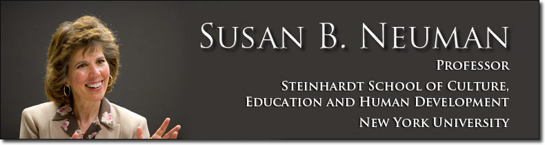 Susan B. Neuman - Professor, New York University, Steinhardt School of Culture, Education, and Human Development